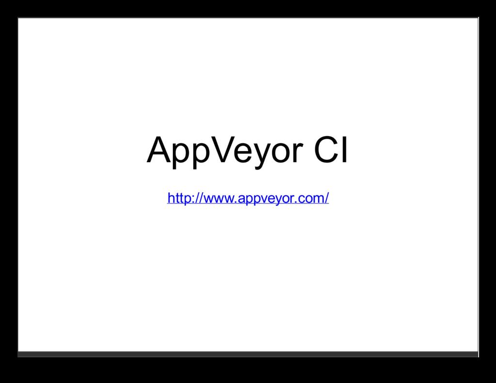 AppVeyor CI http://www.appveyor.com/
