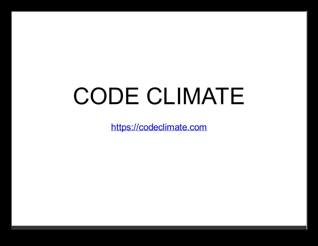 CODE CLIMATE https://codeclimate.com