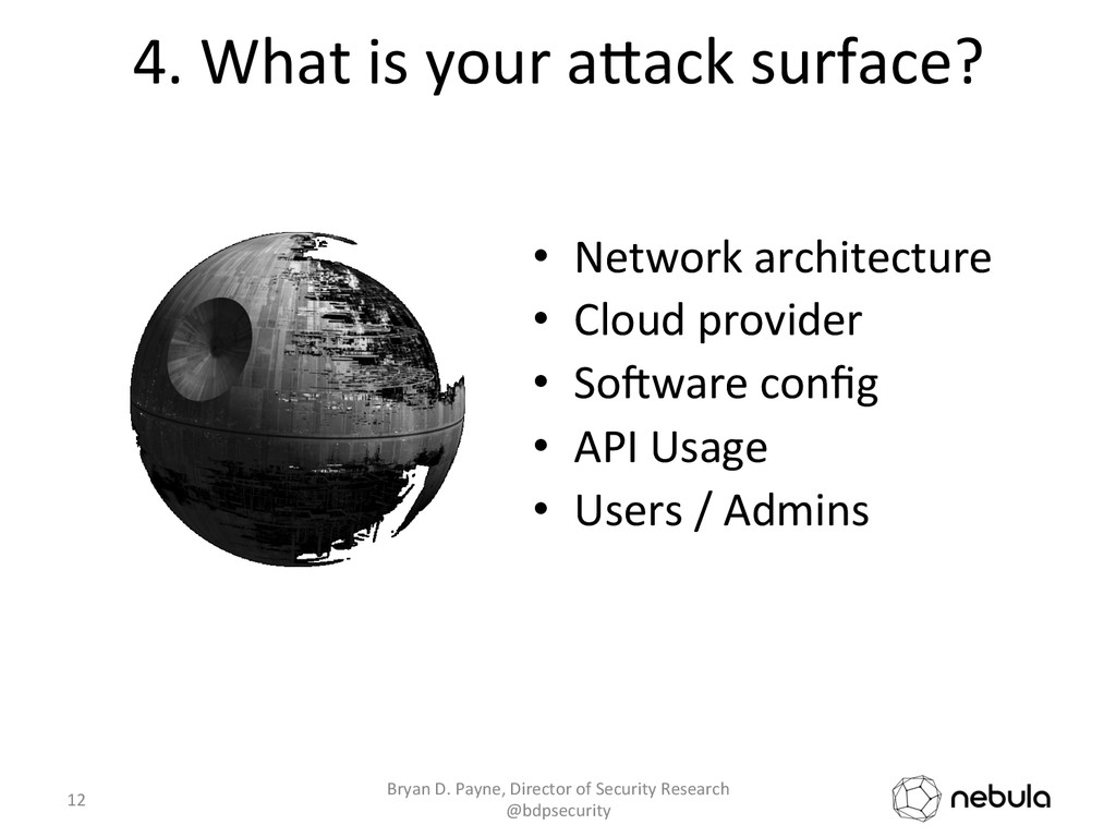 4. What is your aGack surface?...