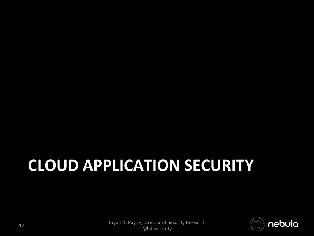 CLOUD APPLICATION SECURITY  17  Bry...
