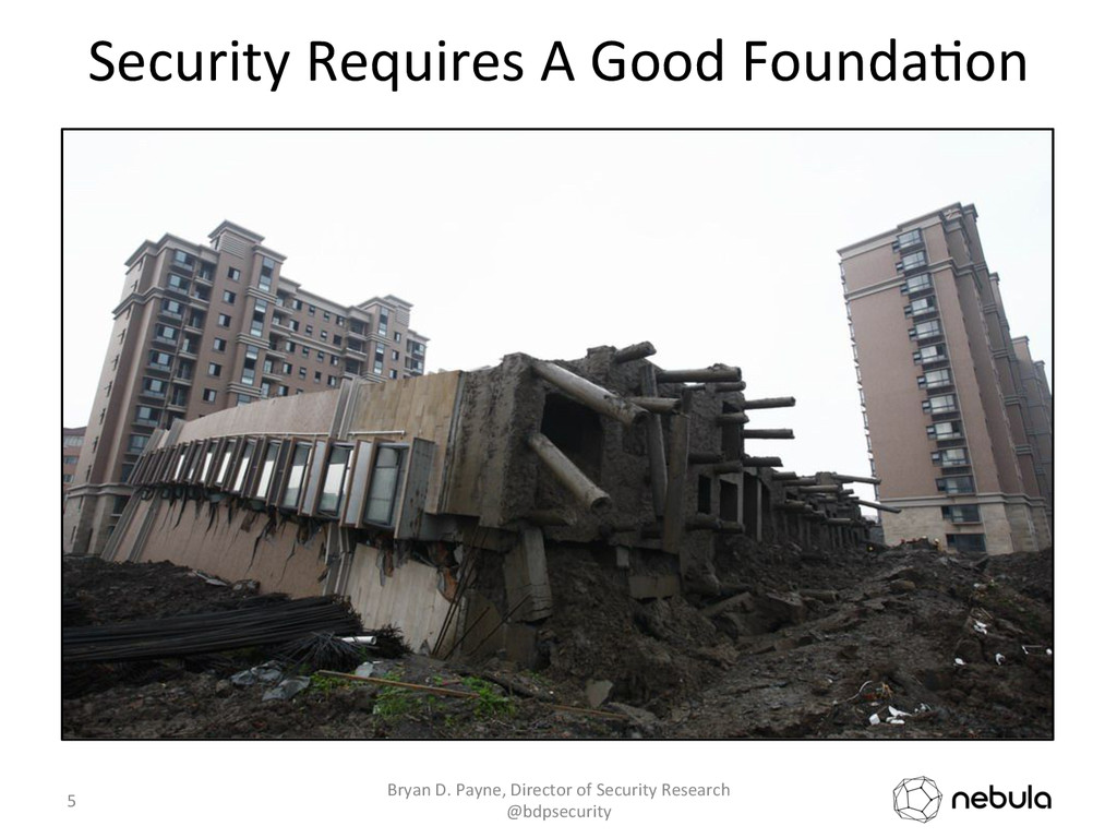 Security Requires A Good Founda>on...