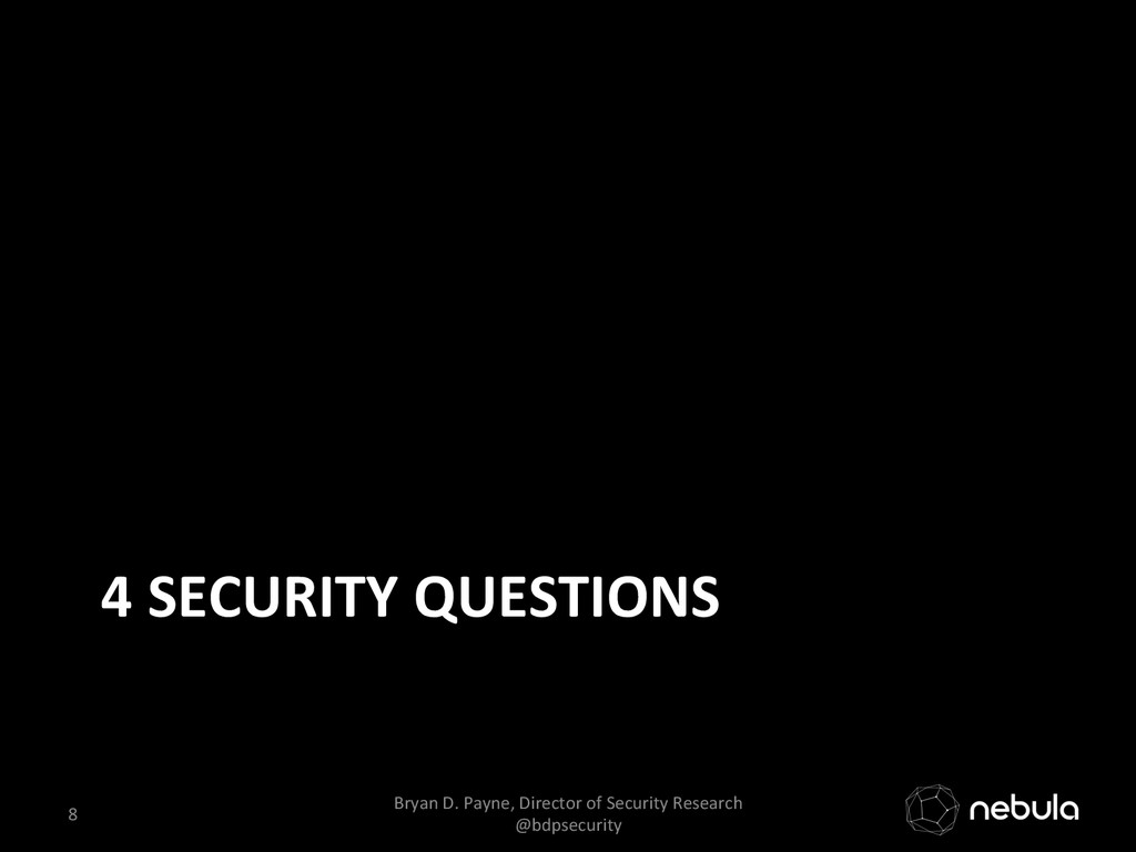 4 SECURITY QUESTIONS  8  Bryan D...