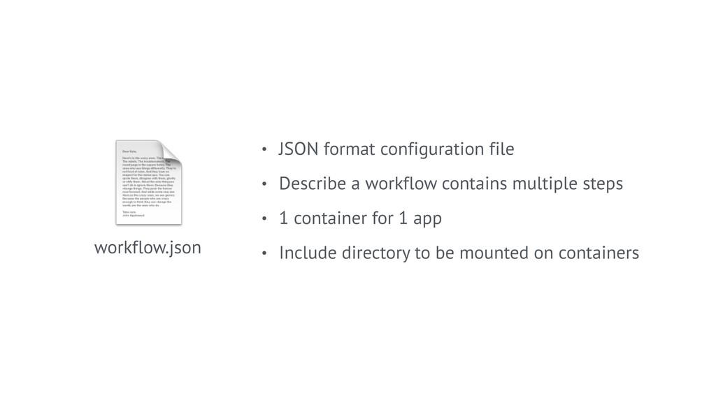 workflow.json • JSON format configuration file...