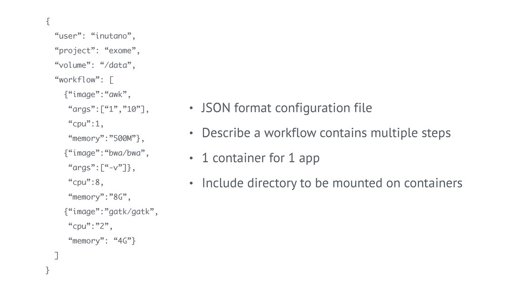 • JSON format configuration file • Describe a w...