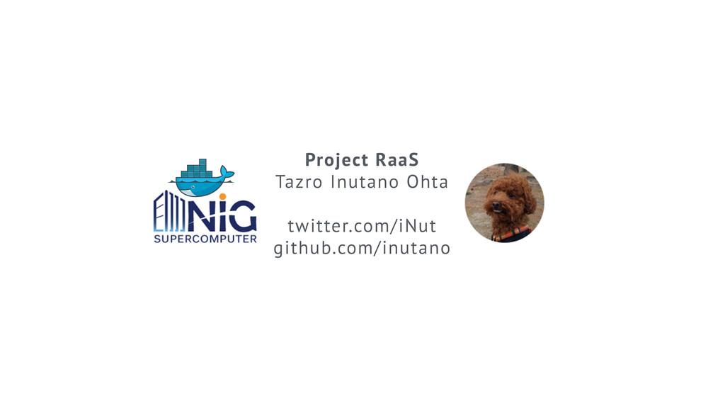 Project RaaS Tazro Inutano Ohta ! twitter.com/i...