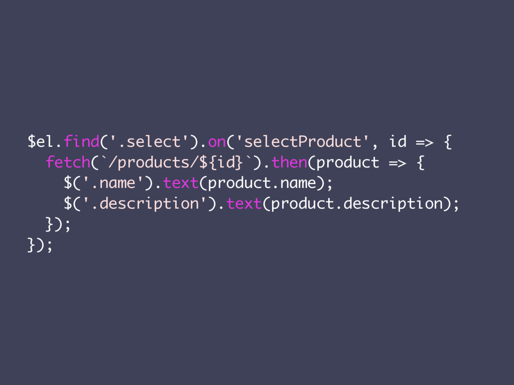 $el.find('.select').on('selectProduct', id => {...