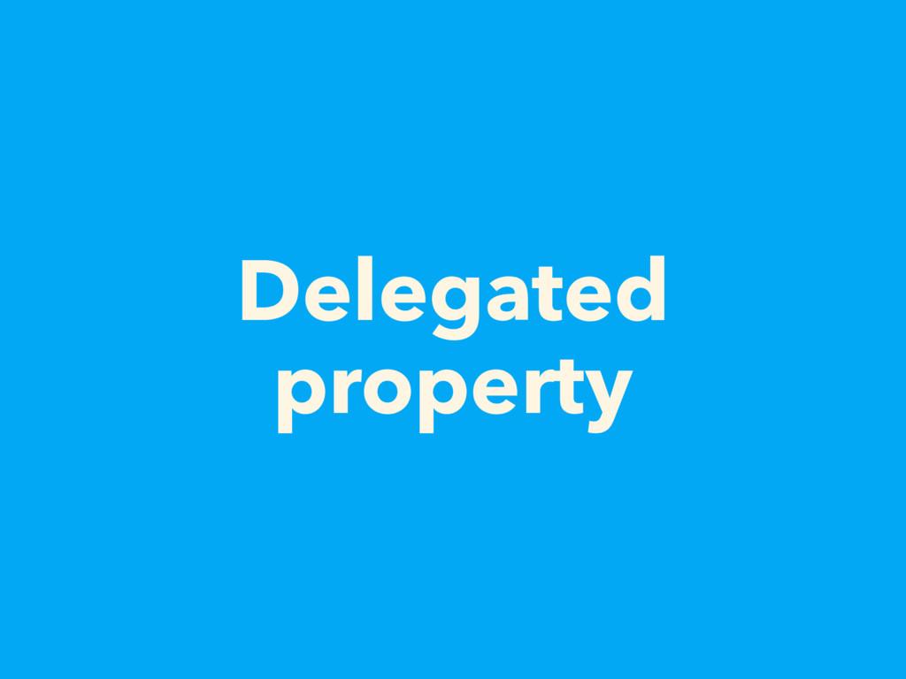 Delegated property
