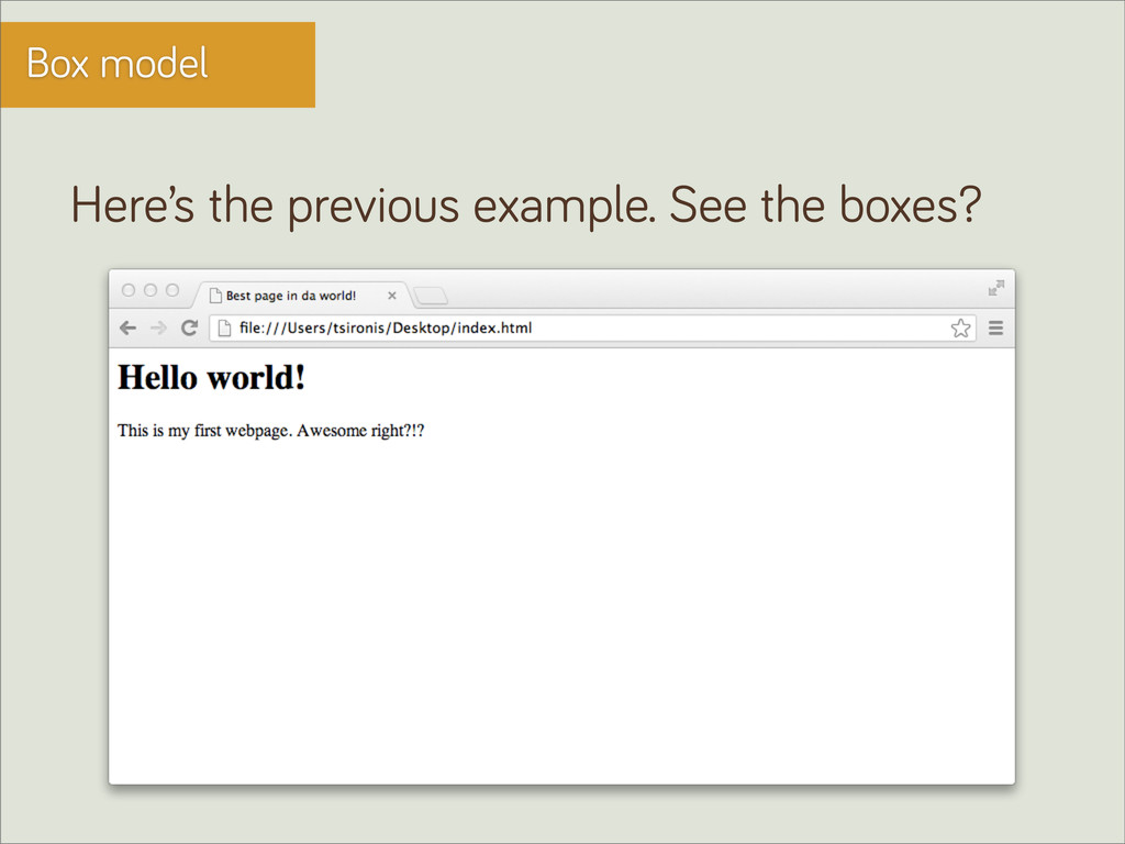 Box model Here's the previous example. See the ...