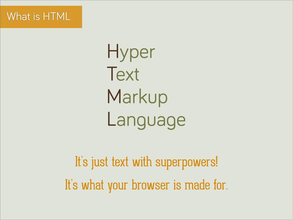 What is HTML Hyper Text Markup Lan ua e It's ju...