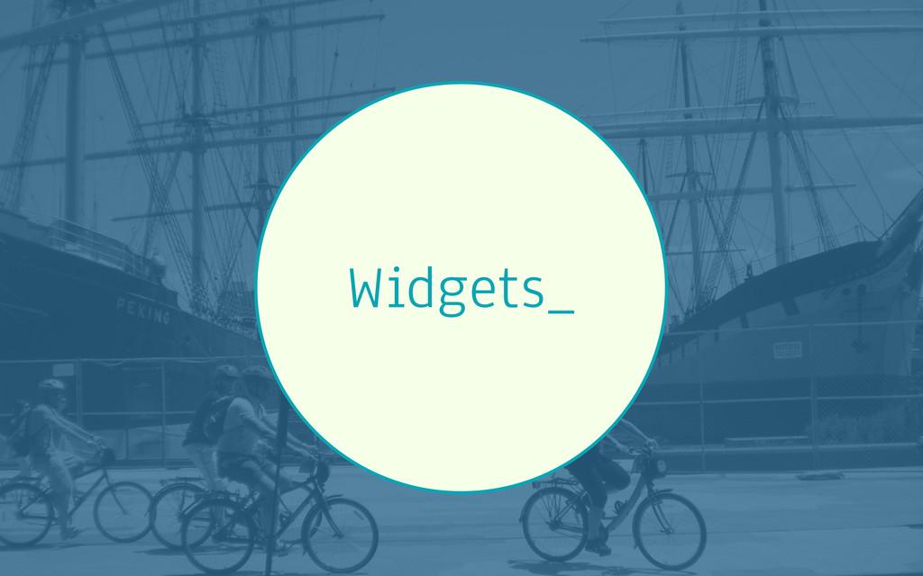 Widgets_