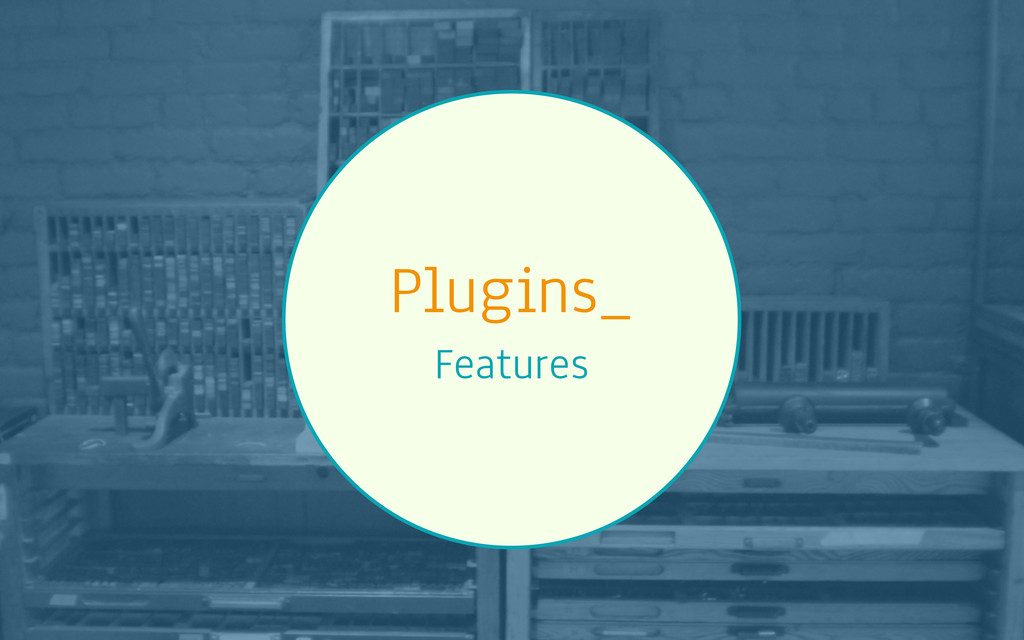 Plugins_ Features