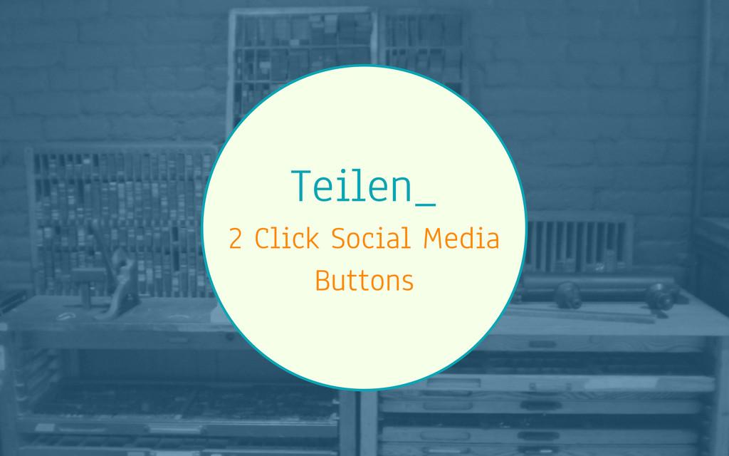 Teilen_ 2 Click Social Media Buttons
