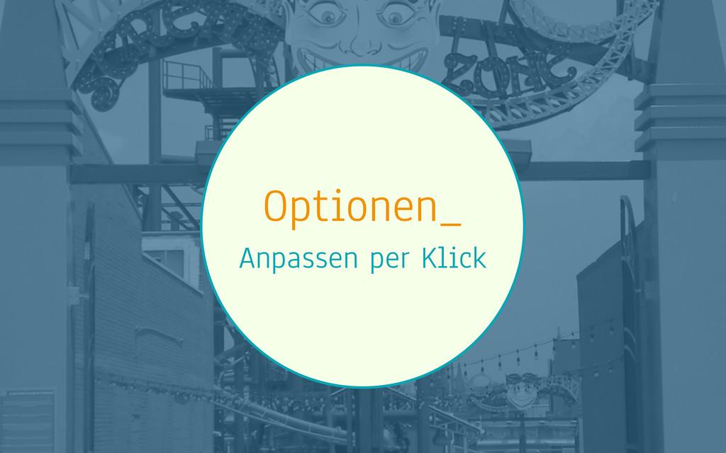 Optionen_ Anpassen per Klick