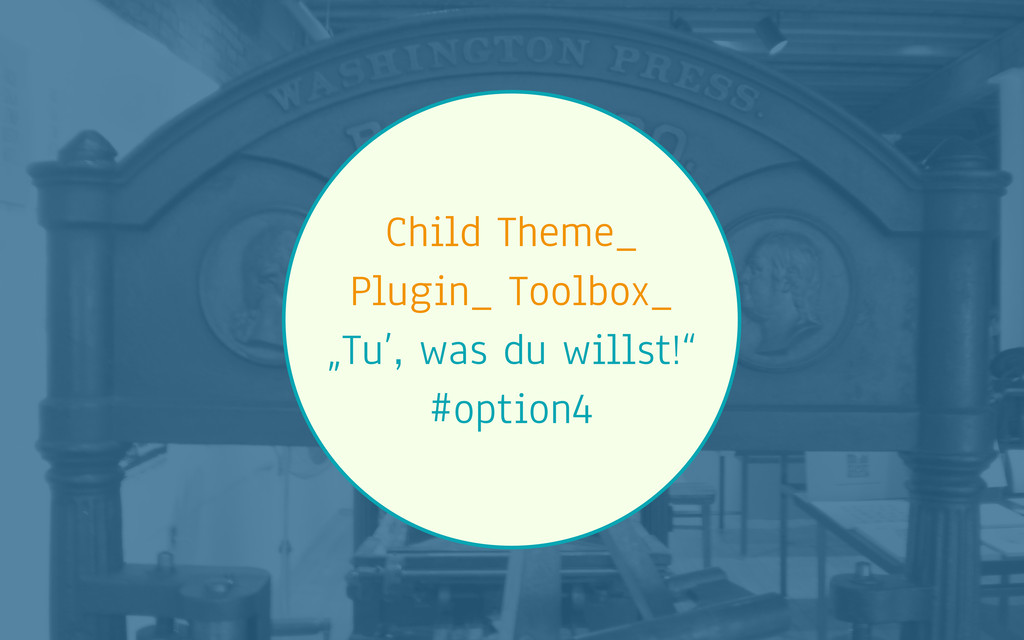 "Child Theme_ Plugin_ Toolbox_ ""Tu', was du will..."