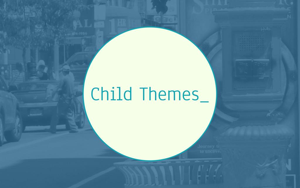 Child Themes_