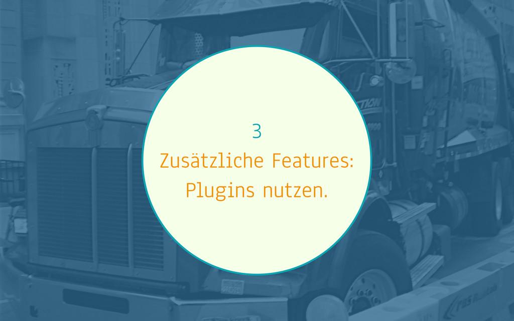 3 Zusätzliche Features: Plugins nutzen.