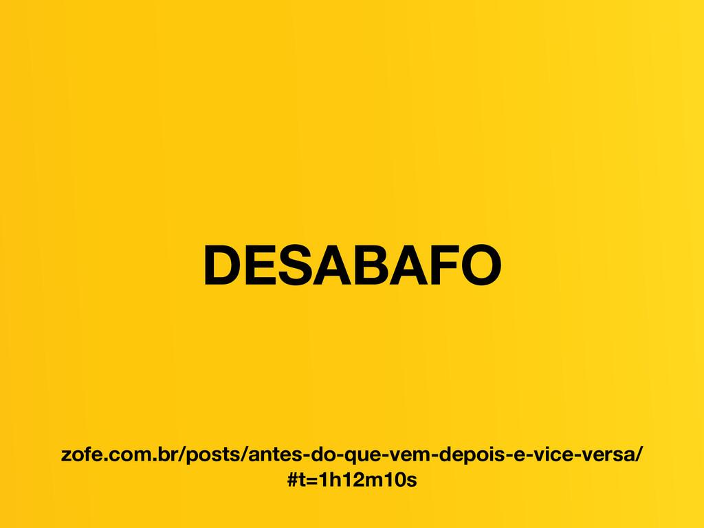 DESABAFO zofe.com.br/posts/antes-do-que-vem-dep...