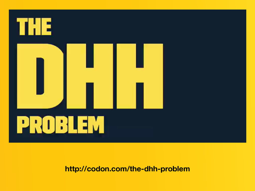 http://codon.com/the-dhh-problem