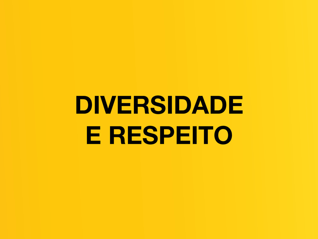 DIVERSIDADE E RESPEITO