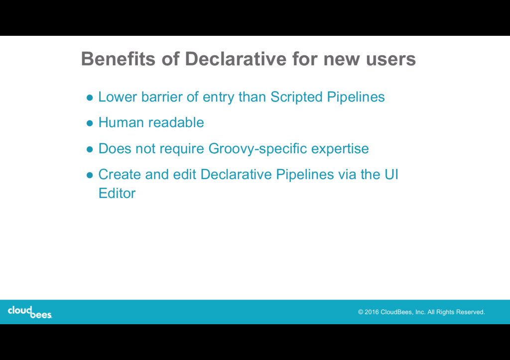 Benefits of Declarative for new users ● Lower b...