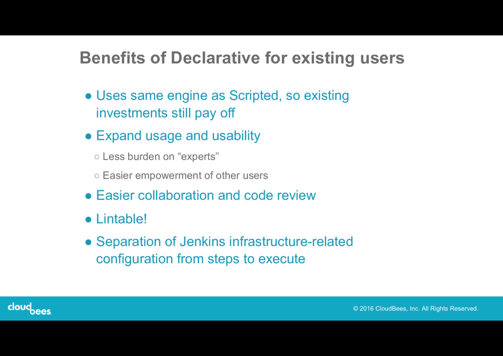 Benefits of Declarative for existing users ● Us...
