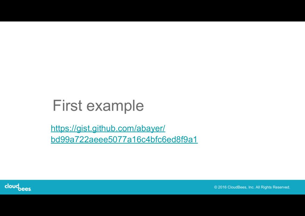 First example https://gist.github.com/abayer/ b...
