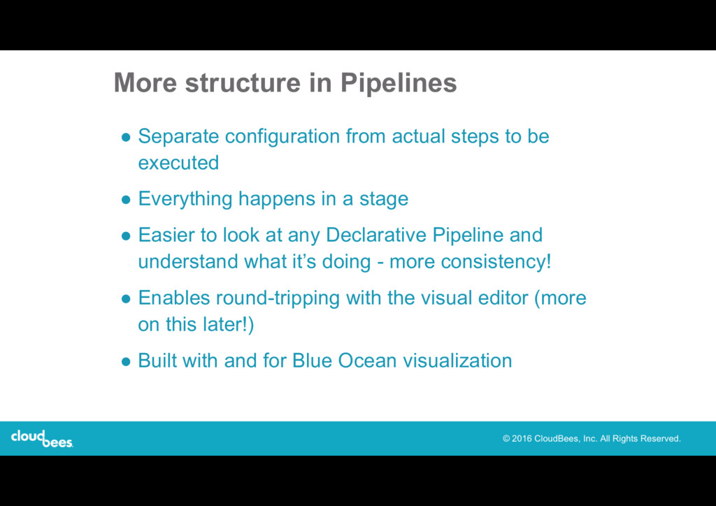 More structure in Pipelines ● Separate configur...