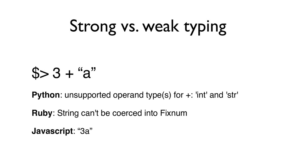 "Strong vs. weak typing $> 3 + ""a"" Python: unsup..."