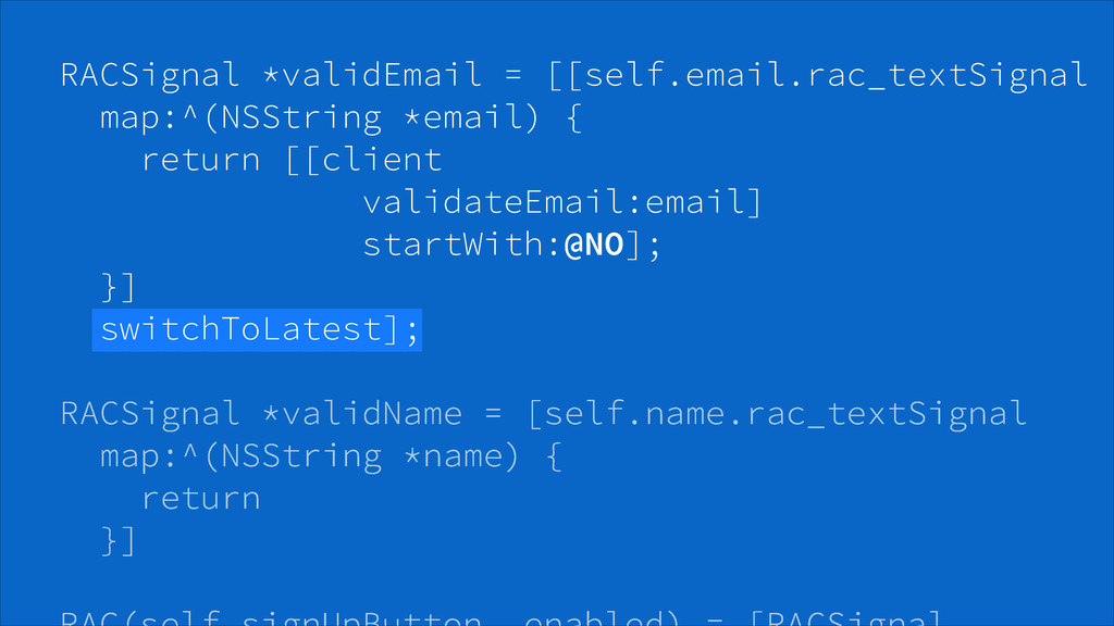 RACSignal *validName = [self.name.rac_textSigna...