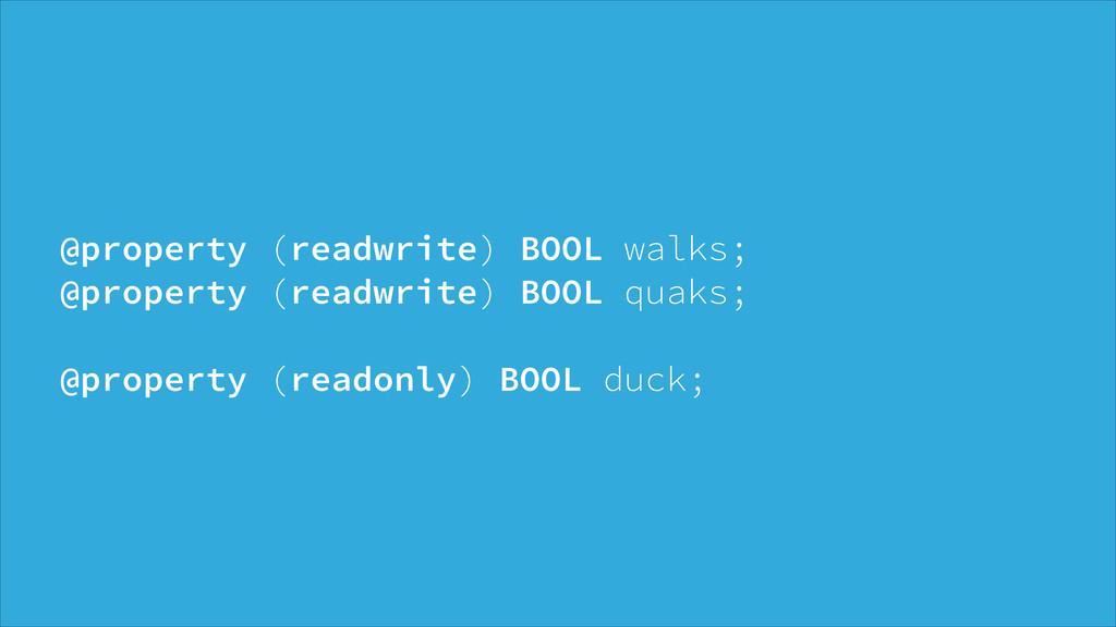 @property (readwrite) BOOL walks; @property (r...