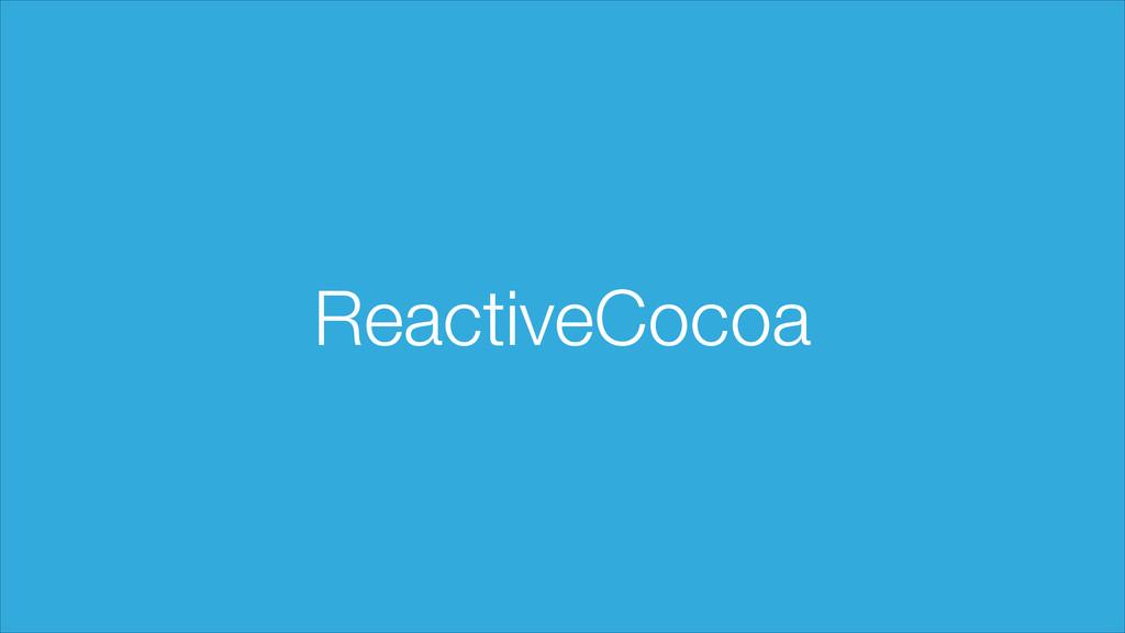 ReactiveCocoa