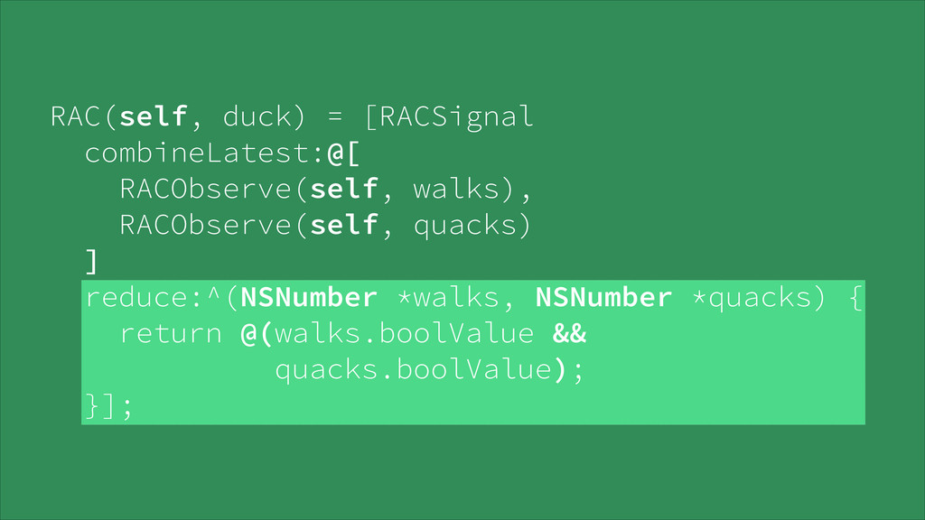 RAC(self, duck) = [RACSignal combineLatest:@[...