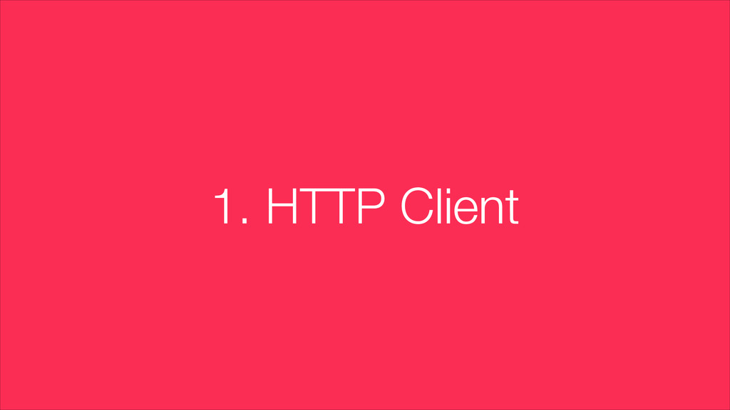 1. HTTP Client