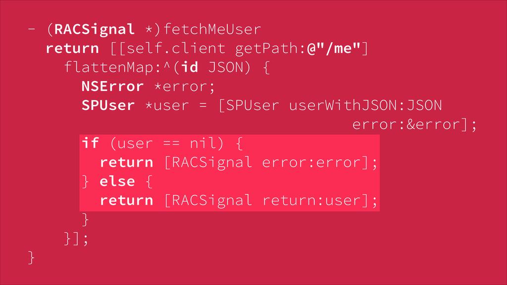 - (RACSignal *)fetchMeUser return [[self.clien...