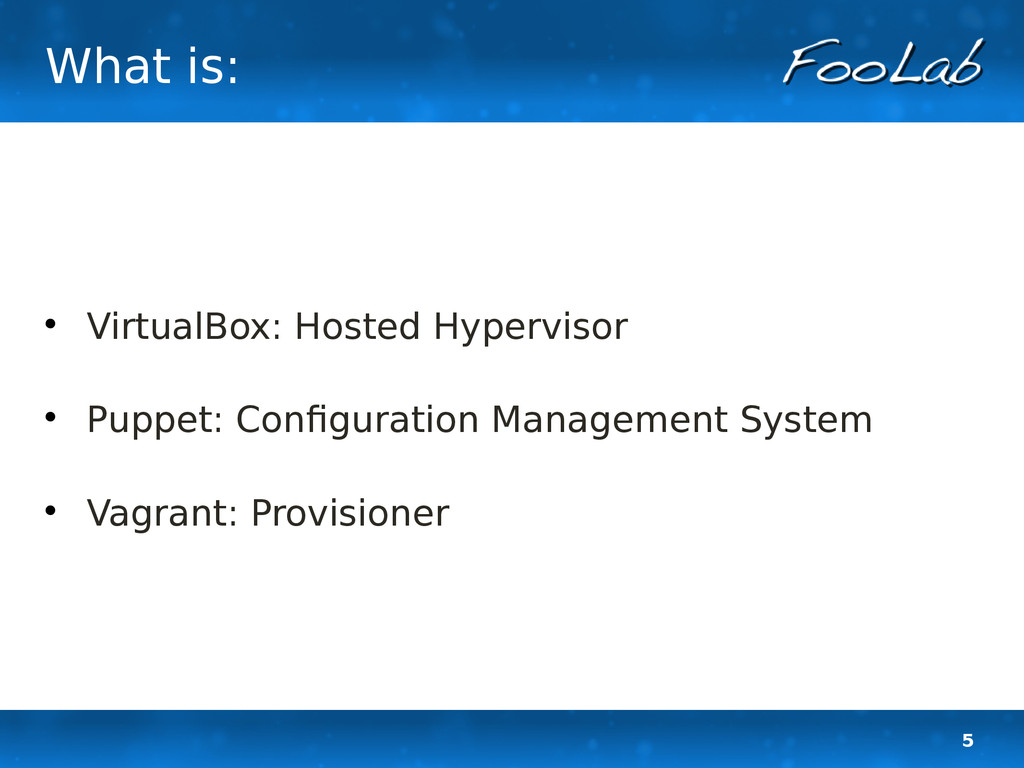 5 What is:  VirtualBox: Hosted Hypervisor  Pu...