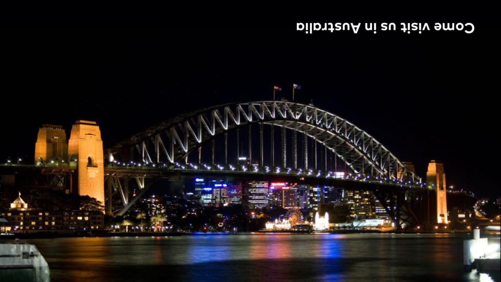 Come visit us in Australia