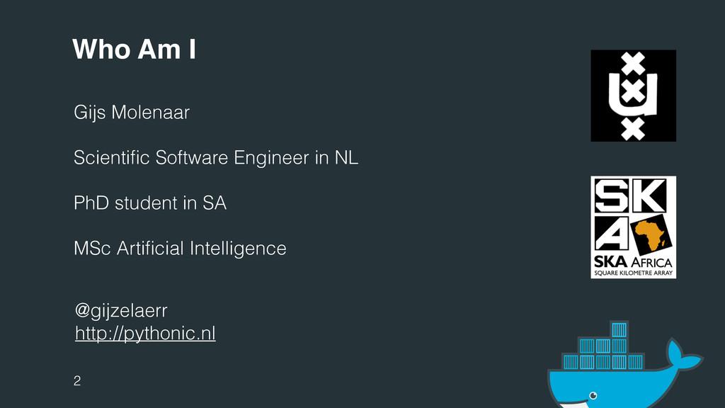 Who Am I Gijs Molenaar Scientific Software Engin...
