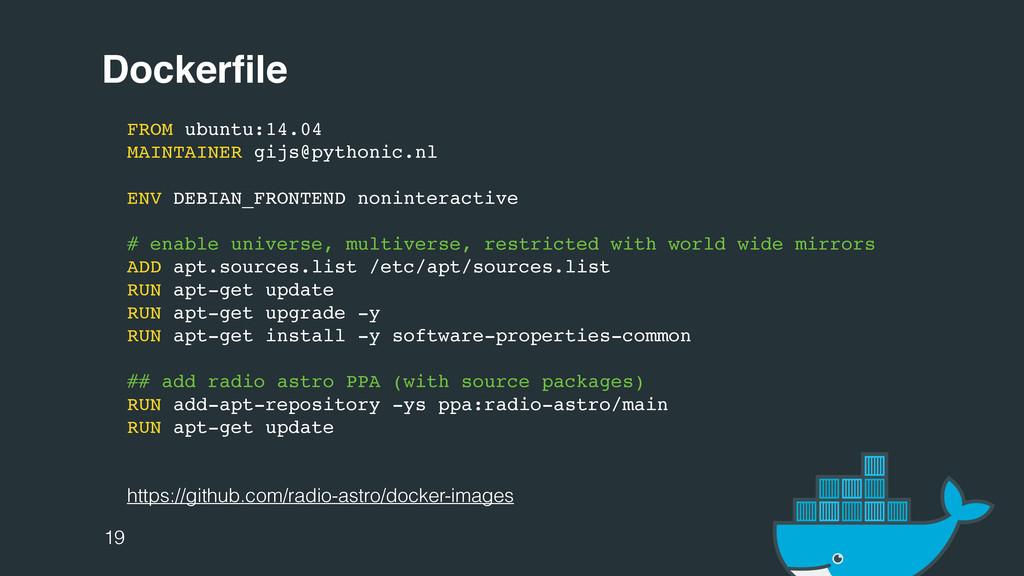 Dockerfile FROM ubuntu:14.04 MAINTAINER gijs@pyt...