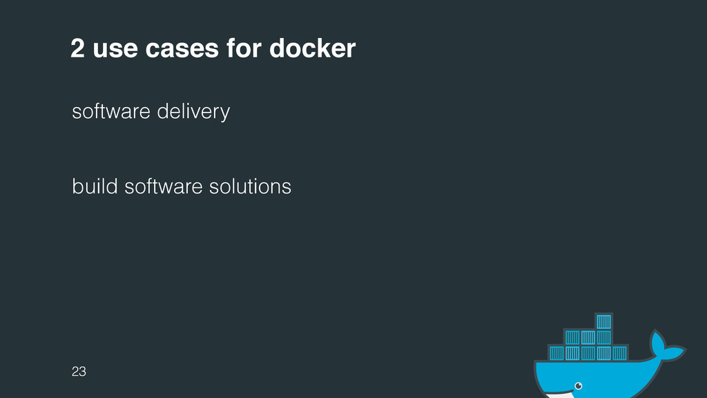 2 use cases for docker software delivery build ...