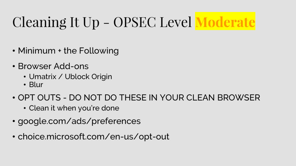 Cleaning It Up - OPSEC Level Moderate • Minimum...