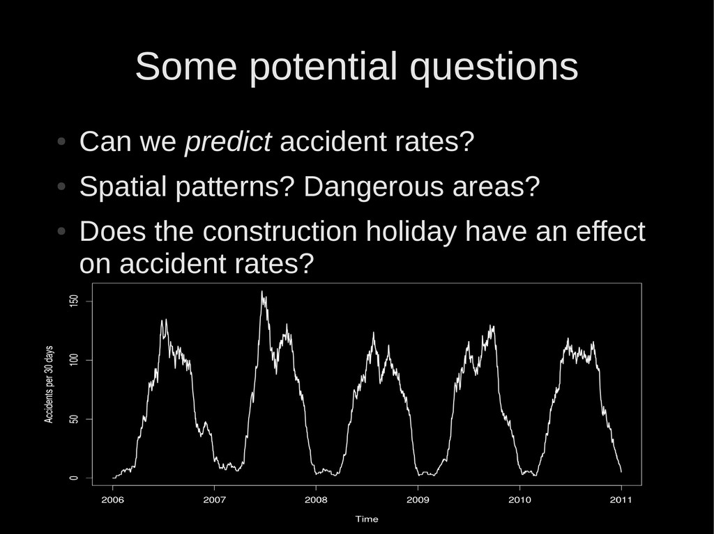 ● Can we predict accident rates? ● Spatial patt...
