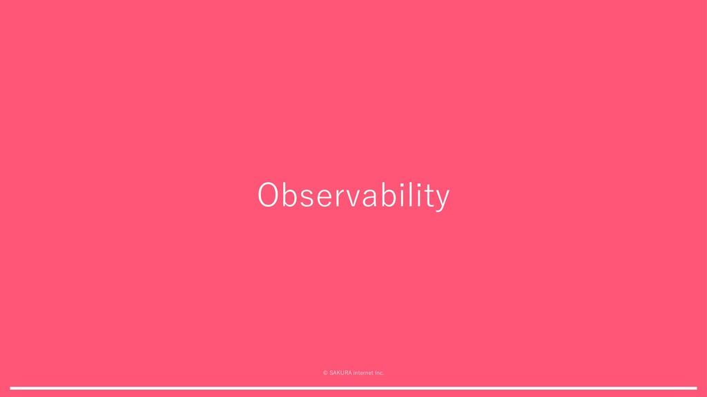 © SAKURA internet Inc. Observability