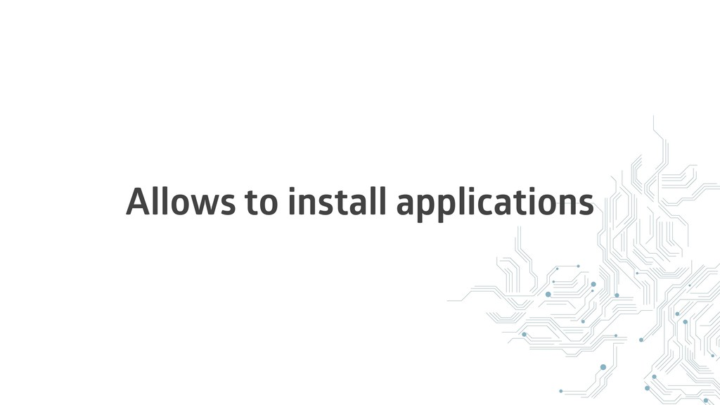Allows to install applications