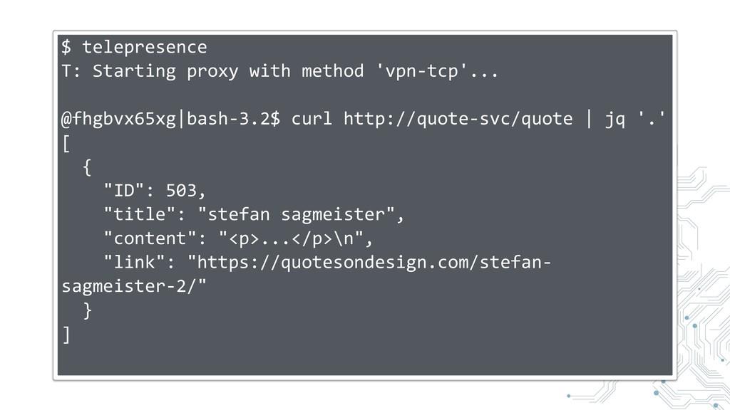 $ telepresence T: Starting proxy with method 'v...