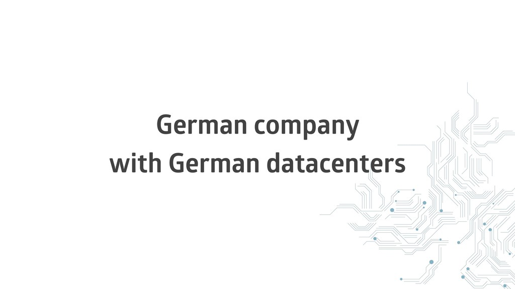 German company with German datacenters