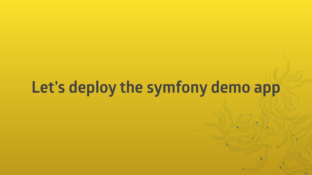 Let's deploy the symfony demo app