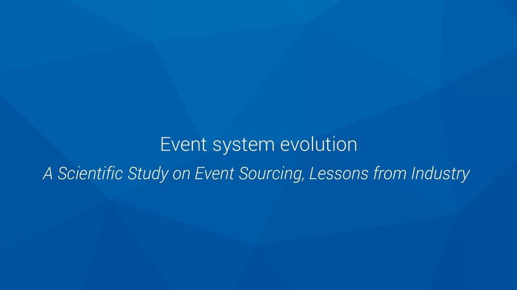 Event system evolution A Scientific Study on Ev...