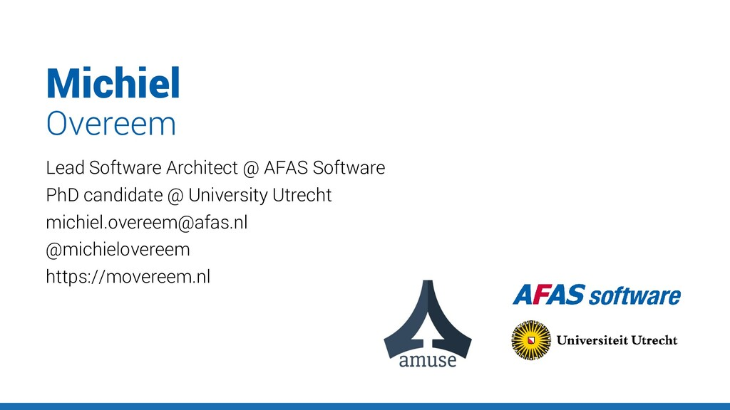 Michiel Lead Software Architect @ AFAS Software...