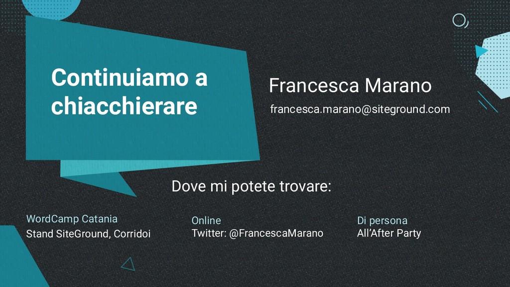 Continuiamo a chiacchierare francesca.marano@si...