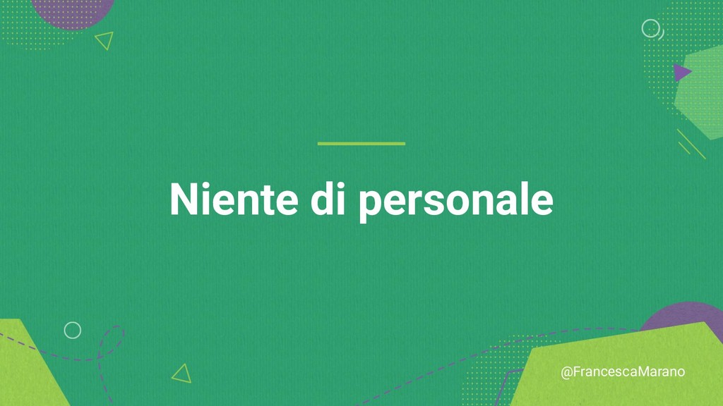 @FrancescaMarano Niente di personale